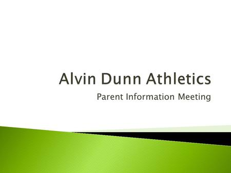 Parent Information Meeting.  Purpose and Mission Statement  Student Expectations  Physical Examination  Transportation  Parent/Coach Communication.