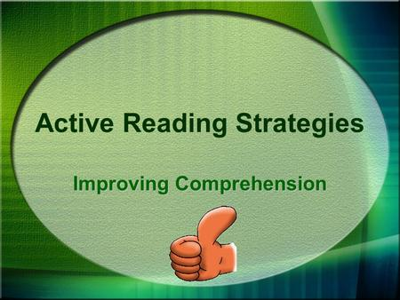 Active Reading Strategies Improving Comprehension.