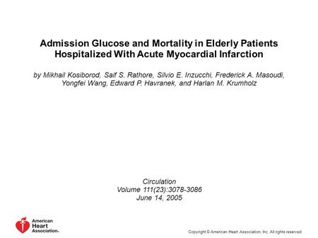 Admission Glucose and Mortality in Elderly Patients Hospitalized With Acute Myocardial Infarction by Mikhail Kosiborod, Saif S. Rathore, Silvio E. Inzucchi,