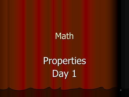 1 Math Properties Day 1. 2 What Are You Learning? I CAN identify properites. I CAN identify properites.