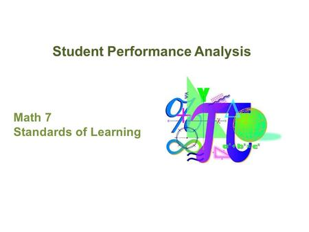 Student Performance Analysis Math 7 Standards of Learning.
