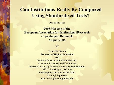 Can Institutions Really Be Compared Using Standardised Tests? Presented at the 2008 Meeting of the European Association for Institutional Research Copenhagen,
