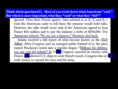 "1 23 Think about question #11. Most of you wrote down what Americans ""said."" But which is more important, what they ""said"" or what they ""did""?"