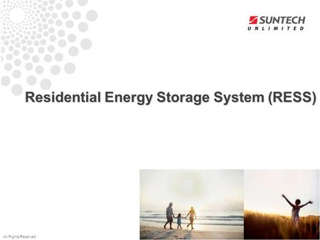 All Rights Reserved Residential Energy Storage System (RESS)