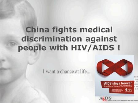 China fights medical discrimination against people with HIV/AIDS !