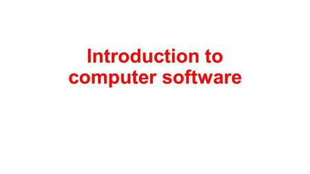 Introduction to computer software. Programming the computer Program, is a sequence of instructions, written to perform a specified task on a computer.