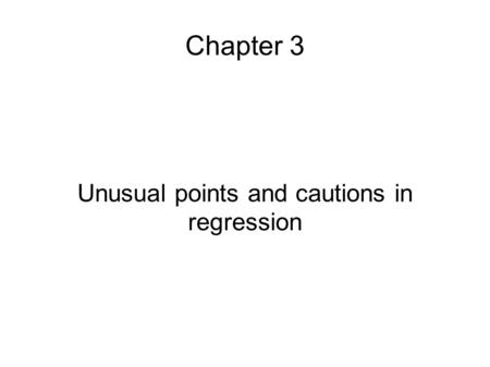 Chapter 3 Unusual points and cautions in regression.