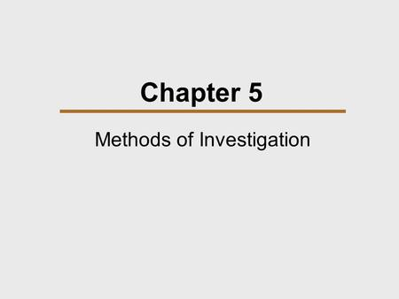 Chapter 5 Methods of Investigation. Chapter Outline  Ethnographic Methods  Comparative Methods.