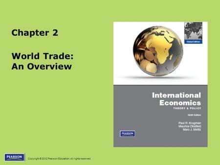 Copyright © 2012 Pearson Education. All rights reserved. Chapter 2 World Trade: An Overview.