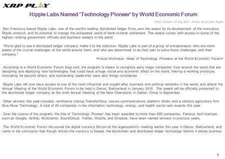 1 Ripple Labs Named 'Technology Pioneer' by World Economic Forum Mario Cotillard, 07 Aug 2015 - Award, Blockchain, Ripple San Francisco based Ripple Labs,