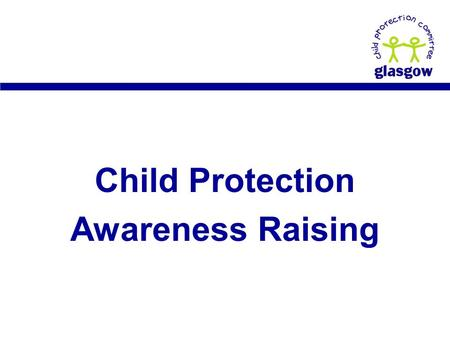 Child Protection Awareness Raising. Introductions.
