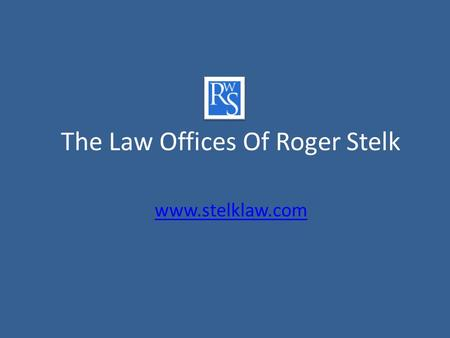 The Law Offices Of Roger Stelk  Roger W. Stelk Experienced Family Law Attorney Arlington Heights, Illinois For over 20 years, Roger W.