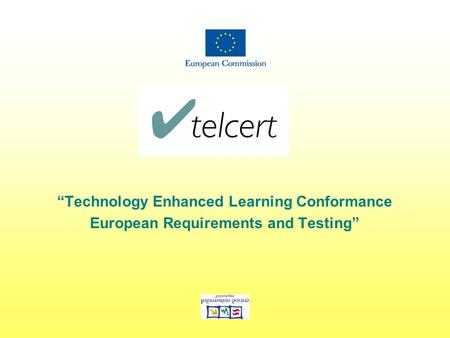 """Technology Enhanced Learning Conformance European Requirements and Testing"""