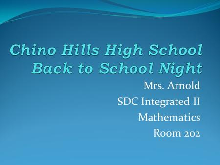 Mrs. Arnold SDC Integrated II Mathematics Room 202.