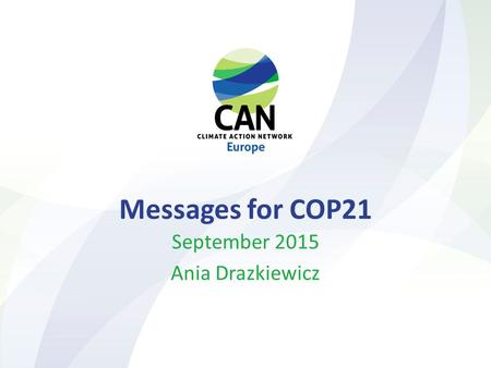 Messages for COP21 September 2015 Ania Drazkiewicz.