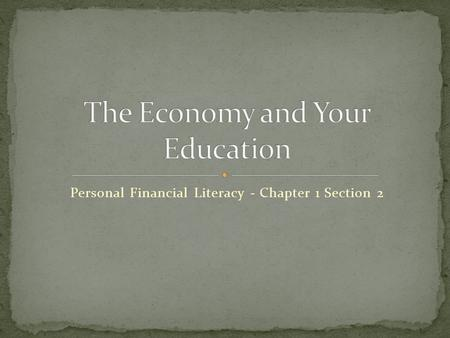 Personal Financial Literacy - Chapter 1 Section 2.