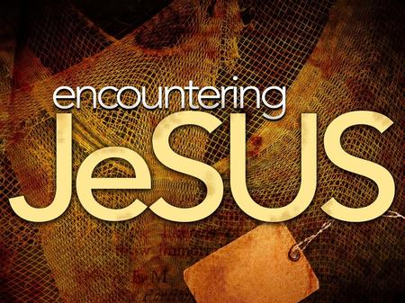 Encountering Jesus Part 4 The Lame Man's Story Jeremy LeVan 7 – 24 – 16.