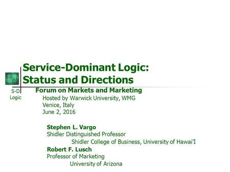 Service-Dominant Logic: Status and Directions