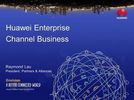 Huawei Enterprise Channel Business. Page 2 70% 68% 64% 62% 1.46 2.5 1.85 3.5.