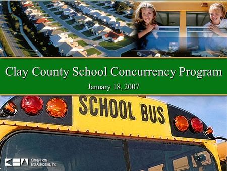 Clay County School Concurrency Program January 18, 2007.