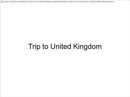 Trip to United Kingdom. This diaporama talk about the trip to England that we made this year. We've gone to Rochester a beutiful city of England. We have.