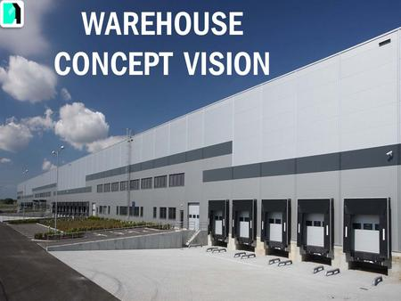 WAREHOUSE CONCEPT VISION. Warehousing provides time and place utility for raw materials, industrial goods, and finished products, allowing firms to use.