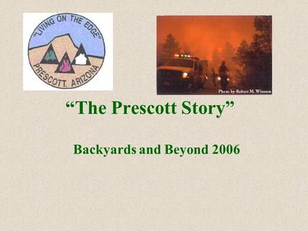 """The Prescott Story"" Backyards and Beyond 2006. Darrell Willis, Fire Chief."