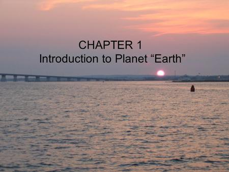 "1 CHAPTER 1 Introduction to Planet ""Earth"". 2 Overview The world ocean is the most prominent feature on Earth. Oceans cover 70.8% of Earth's surface."