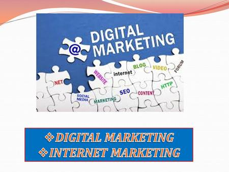 DIGITAL MARKETING Digital marketing includes Internet marketing techniques, such as SEO, SEM and link building. It also extends to non- Internet channels.