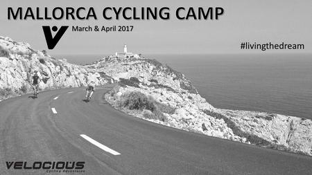 March & April 2017 #livingthedream. Camp Fast Facts March 25-April 8, 2017 Choose your trip: 8 days, 10 days, or 14 days Ride your own pace with multiple.