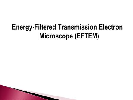 Energy-Filtered Transmission Electron Microscope (EFTEM)