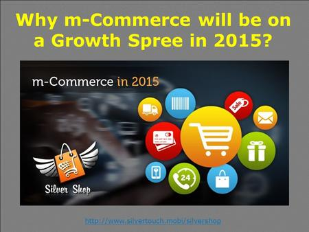 Why m-Commerce will be on a Growth Spree in 2015?