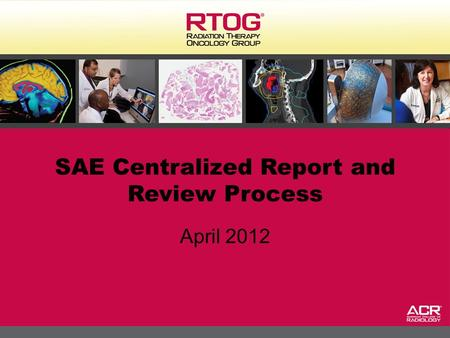 1 SAE Centralized Report and Review Process April 2012.