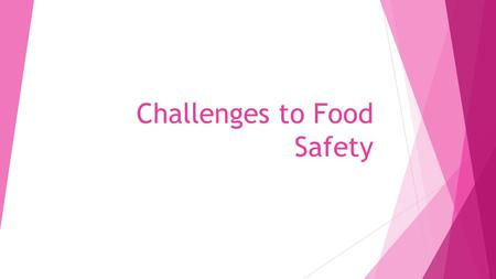 Challenges to Food Safety. Foodborne Illness outbreak What is an outbreak?
