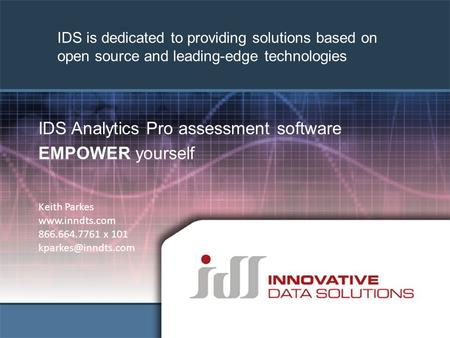 Data Management Strategies Technology acquisition planning Business Continuity consulting IDS Analytics Pro assessment software EMPOWER yourself Keith.