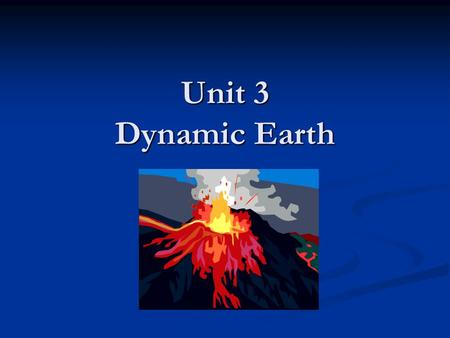 Unit 3 Dynamic Earth. The Earth is divided into 4 layers  1. Crust (Lithosphere)  2. Mantle (Magma)  3. Outer Core  4. Inner Core.