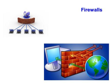 Firewalls. A Firewall is: a) Device that interconnects two networks b) Network device that regulates the access to an internal network c) Program that.
