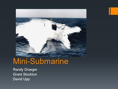 Mini-Submarine Randy Draeger Grant Stockton David Upp.