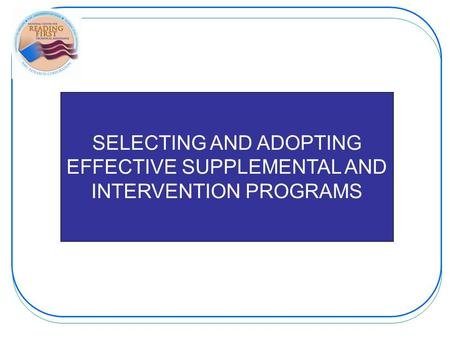 SELECTING AND ADOPTING EFFECTIVE SUPPLEMENTAL AND INTERVENTION PROGRAMS.