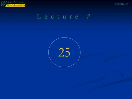 Lecture 25 25. Lecture 25 Review of Last Lecture DLL's DLL's Processes Processes Threads Threads Memory Management Memory Management.