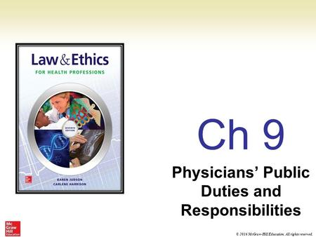 © 2016 McGraw-Hill Education. All rights reserved. Ch 9 Physicians' Public Duties and Responsibilities.