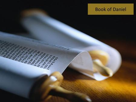 Book of Daniel. Daniel's Reading of Jeremiah 1.It validates Scripture with Scripture. 2.For Daniel, it creates a sense of hope that the present situation.