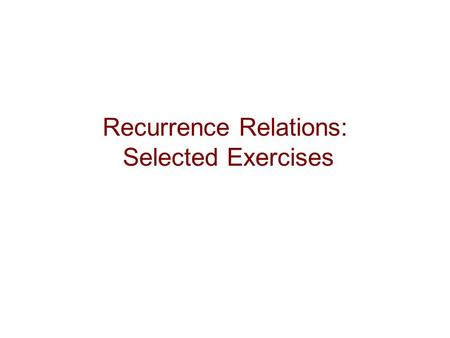 Recurrence Relations: Selected Exercises. Copyright © Peter Cappello2 Exercise 10 (a) A person deposits $1,000 in an account that yields 9% interest compounded.