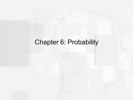 Chapter 6: Probability. Probability Probability is a method for measuring and quantifying the likelihood of obtaining a specific sample from a specific.