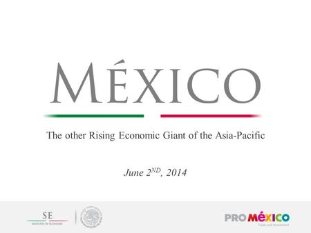 The other Rising Economic Giant of the Asia-Pacific June 2 ND, 2014.