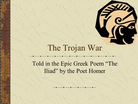 the terrors of war in the iliad a poem by homer Top 10 heroes of greek mythology  greek king of ithaca and the hero of homer's epic poem the  plays a key role in homer's iliad and other works in the.