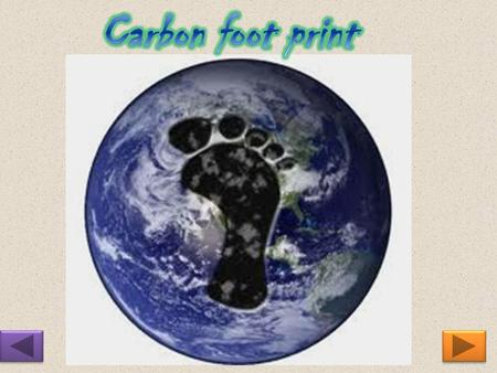A carbon footprint is the total set of greenhouse gases (GHG) emissions caused by an organization, event, product or person. For simplicity of reporting,
