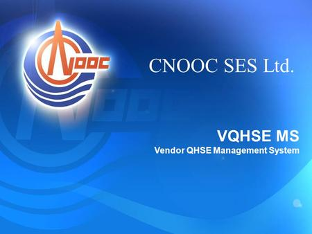 CNOOC SES Ltd. VQHSE MS Vendor QHSE Management System
