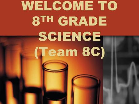 WELCOME TO 8 TH GRADE SCIENCE (Team 8C). Christine Adam - Science Born in Cleveland, Ohio Grew up in Simi Valley, California Graduated UC Irvine with.
