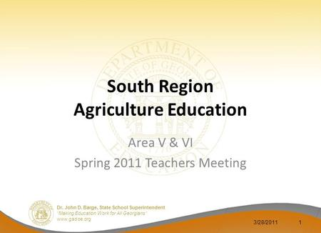 "Dr. John D. Barge, State School Superintendent ""Making Education Work for All Georgians""  South Region Agriculture Education Area V & VI Spring."